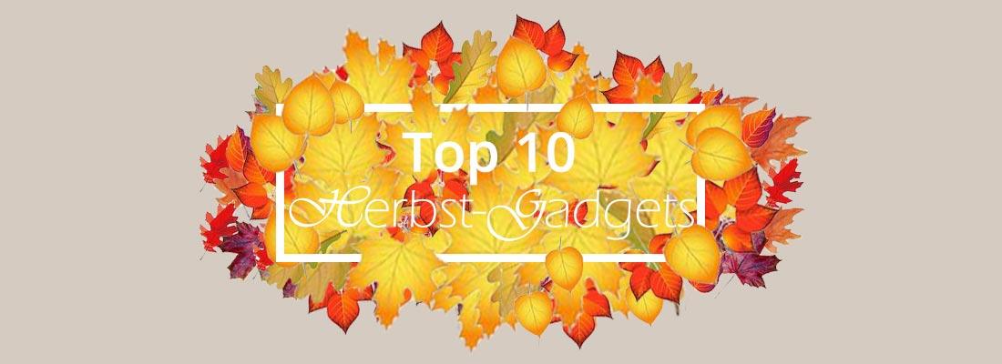 Top 10 Herbst-Gadgets
