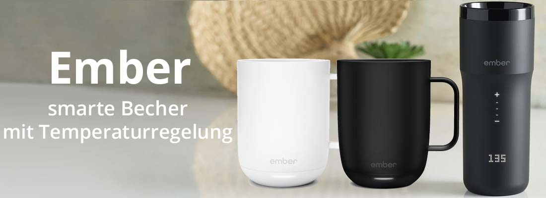 Ember - smarte Becher mit Temperaturregelung
